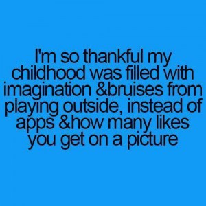 Thankful to my childhood