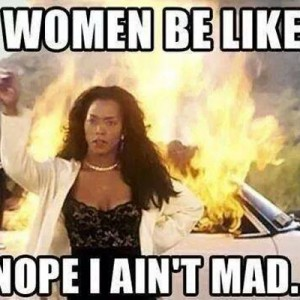 When Women get Mad