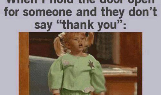 When they don't thank me