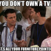 You Don't own a TV