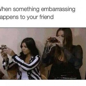 Embarrassing moment for friend