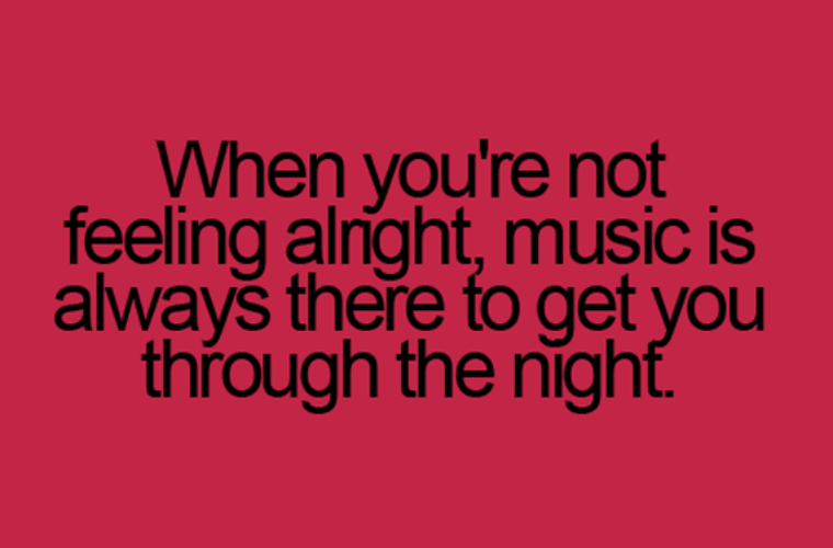 Music is always there