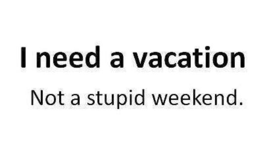 Need a Vacation