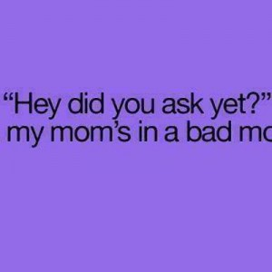 No Mom's in a bad mood
