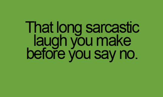 Sarcastic Laugh