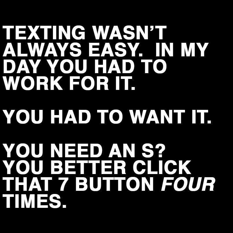 Texting wasn't always easy