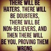 There will be Haters n Doubters