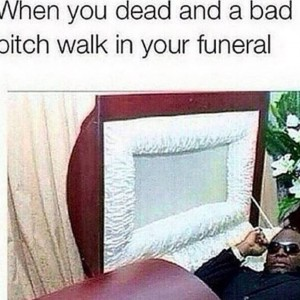 Hot Girl walks into your funeral