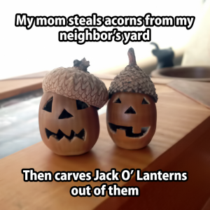 Jack O Lanterns out of Acorns