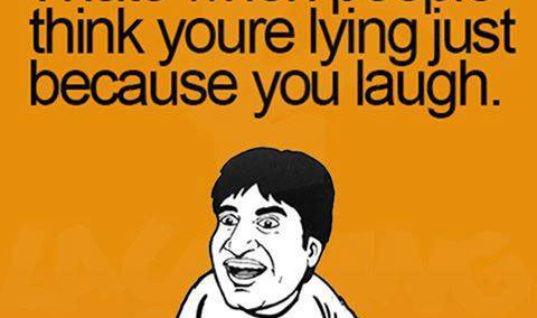 Lying or Just Laughing!