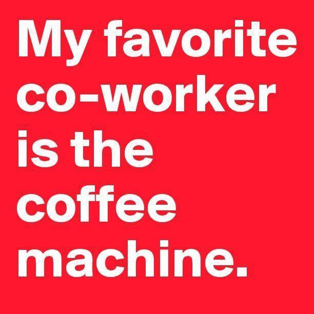 Funny Coworker Meme : My favorite co worker funny pictures quotes memes