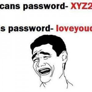 Passwords Be like