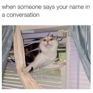 Someone says your name