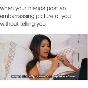 Friends Post picture of you