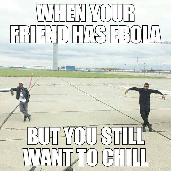 When Friend has Ebola when friend has ebola funny pictures, quotes, memes, jokes,Funny Ebola Memes
