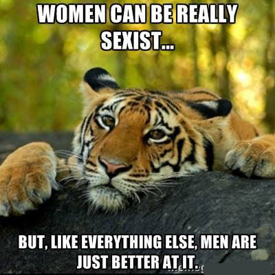 Women can be really sexist