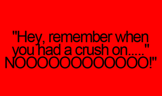 You have a crush