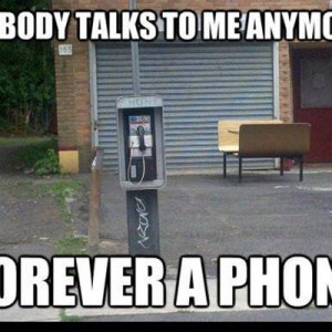 Forever a Phone Alone