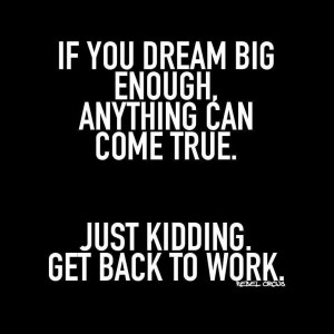If You dream big enough