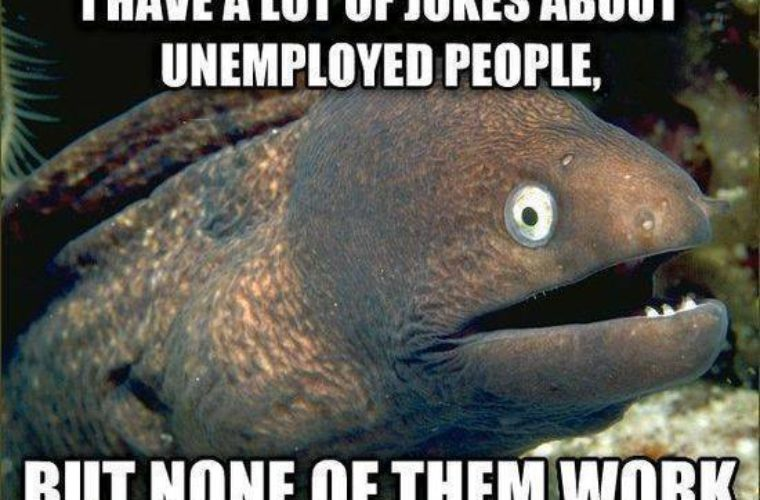 Jokes about unemployed!