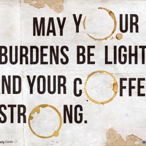 Light Burden with coffee