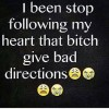 Stop following heart