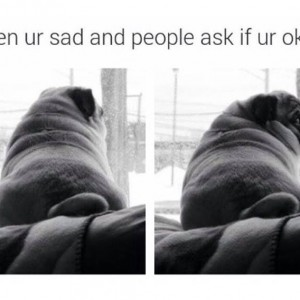 When your sad