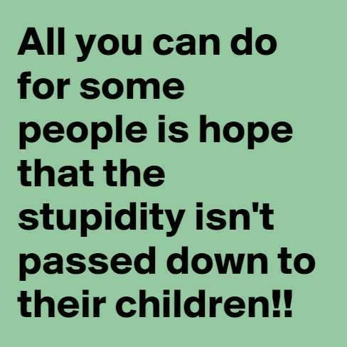 Hope for stupid people