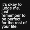 It's Okay to judge me