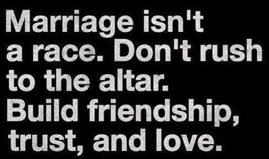 Marriage isn't a race