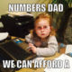 Ran the numbers Dad