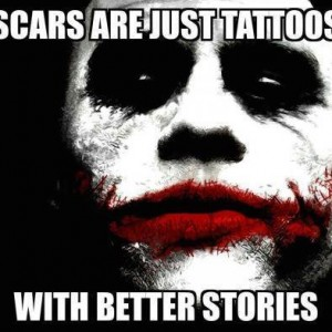 Scars are like..