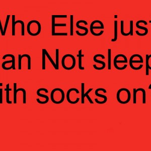 Sleeping with socks on