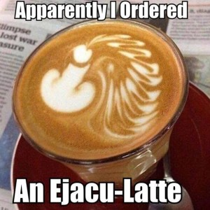 Ejacu-Latte Coffee