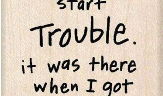 I Did'nt start Trouble
