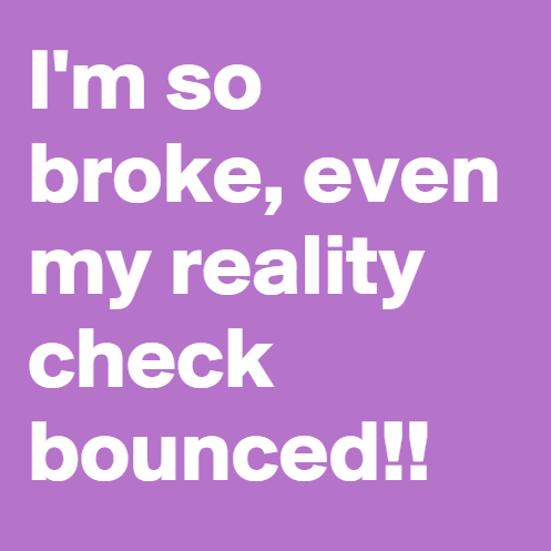Im broke quotes