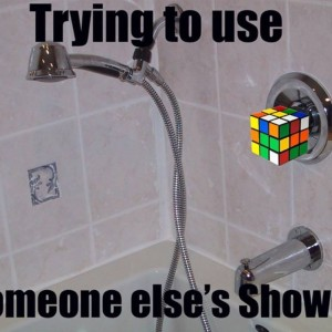 Someone else's Shower