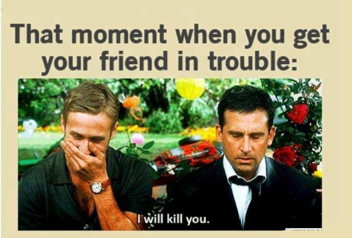 Getting Friend In Trouble Funny Pictures Quotes Memes Funny