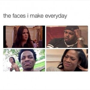 The Faces I Make Everyday