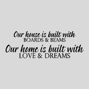Built With Love And Dreams