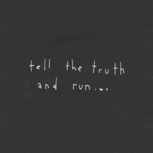 Tell The Truth And Run