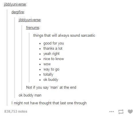Things Sound Sarcastic