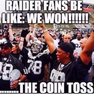 Raider Fans Be Like