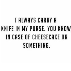 Always Carry A Knife