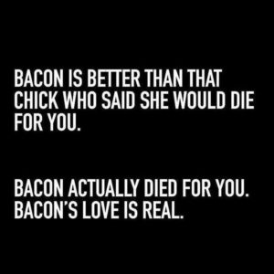 Bacon Is Better
