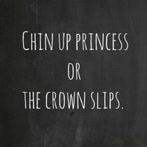 Chin Up Princess