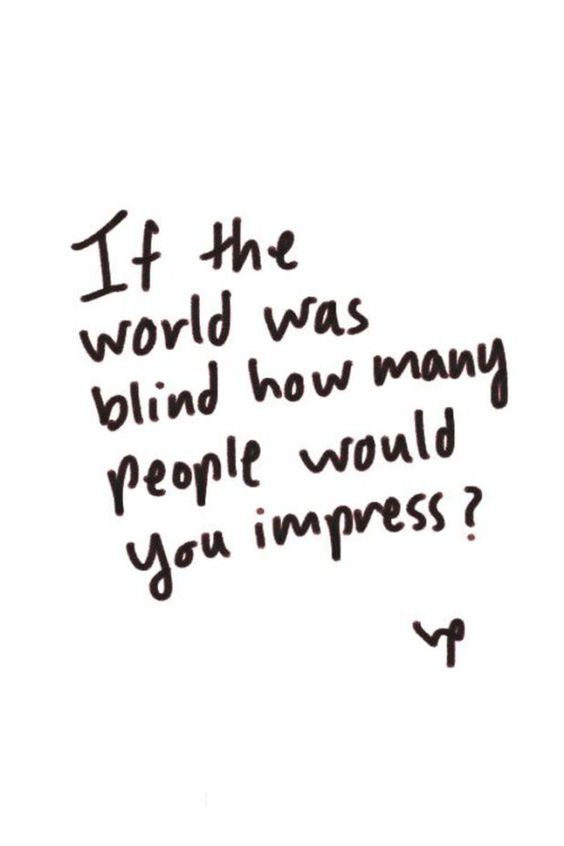 If The World Was Blind Funny Pictures Quotes Memes Funny Images Interesting Blind Quotes