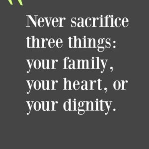 Never Sacrifice Three Things