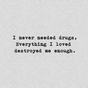 I Never Needed Drugs