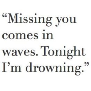 Missing You Comes In Waves